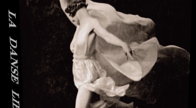 Isadora Duncan et la danse libre