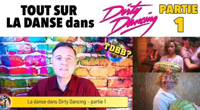 [Vidéo] Tout sur la danse dans Dirty Dancing (partie 1)