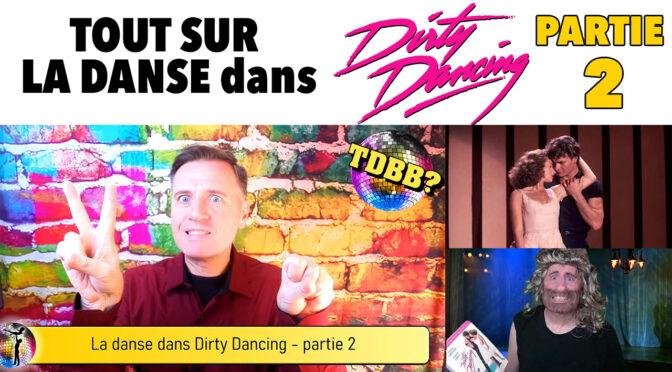 [Vidéo] Tout sur la danse dans Dirty Dancing (partie 2)