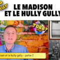 Le madison et le hully gully p2